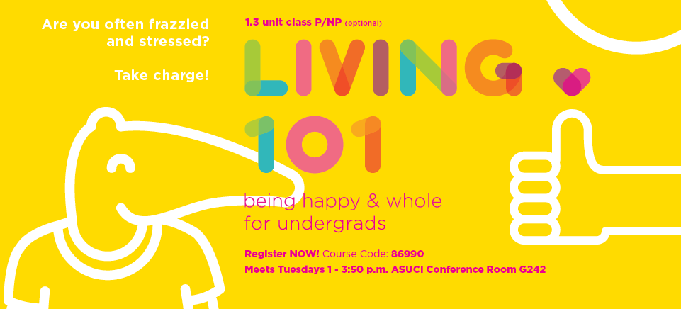 Register Now for Living 101: Being Happy & Whole for Undergrads!