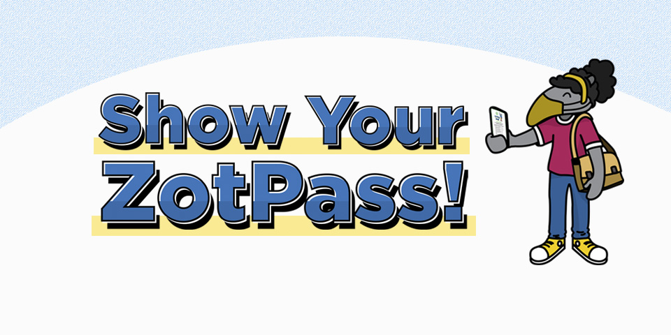 Show your ZotPass graphic